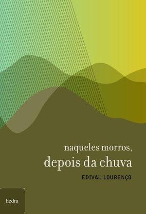 Naqueles Morros, Depois da Chuva (2011), de Edival Lourenço