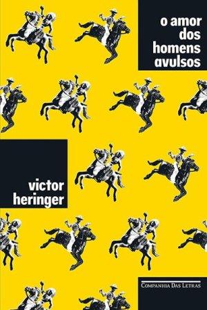 O Amor dos Homens Avulsos (2016), de Victor Heringer