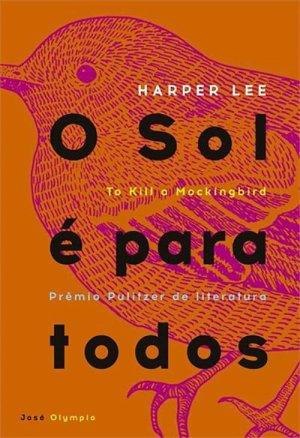 O Sol é Para Todos (1960), de Harper Lee