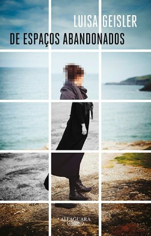 De Espaços Abandonados, de Luisa Geisler