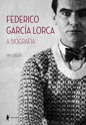 Federico García Lorca — A Biografia, de Ian Gibson