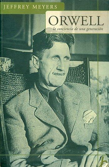 Orwell — La Conciencia de Una Generación, de Jeffrey Meyers