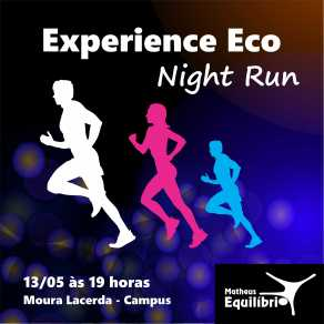 Experience Eco Night Run - Revista Correr