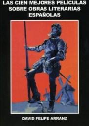las-cien-mejores-peliculas-sobre-obras-literarias-espanolas-de-david-felipe-arranz