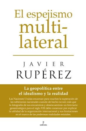 ruperez-javier-el-espejismo-multilateral