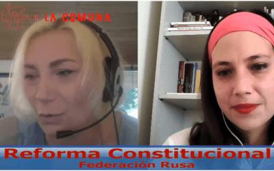 Reforma constitucional en la Federación Rusa: Entrevista a Vera Rodionova