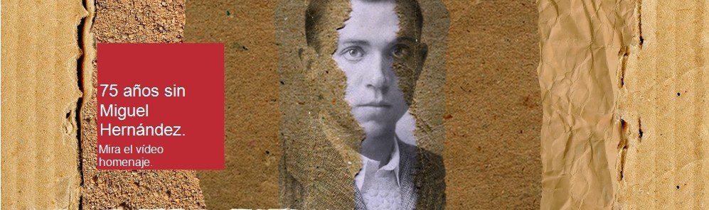 la umh celebra el 75 aniversario de la muerte del poeta miguel hernández con numerosas actividades
