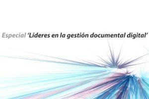 Especial Líderes de la gestión documental en España y América Latina