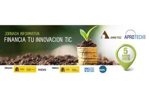 """AMETIC organiza la jornada informativa """"Financia tu innovación TIC"""""""
