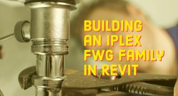 Step by Step Guide – Creating My Iplex FWG Family in Revit