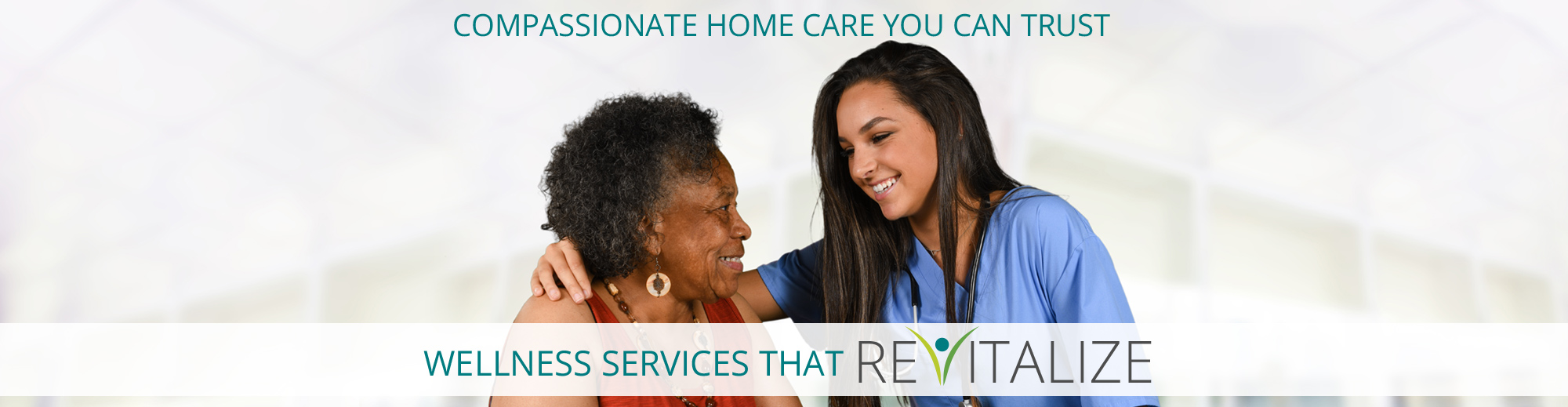 Compassionate Home Care you can trust, wellness services that ReVitalize