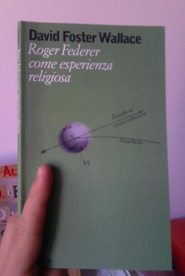Momenti Wallace - Roger Federer come esperienza religiosa