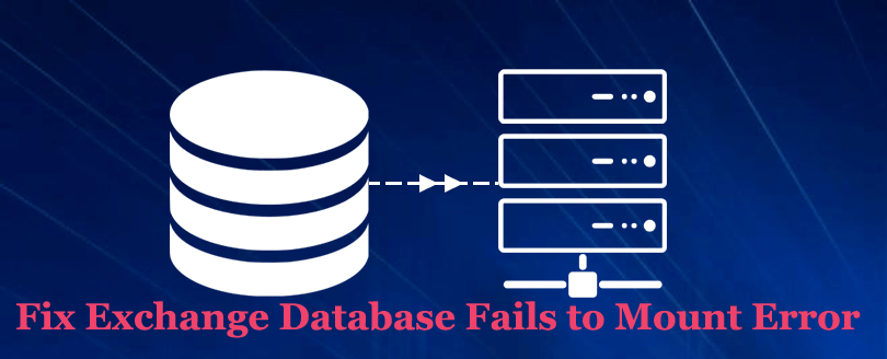 Fix Exchange Database Failed to Mount