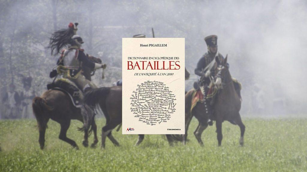 Livre – Dictionnaire encyclopédique des batailles : De l'antiquité à nos jours
