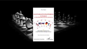 Livre – Les invariants stratégiques ou pourquoi la stratégie des Etats ne change pas