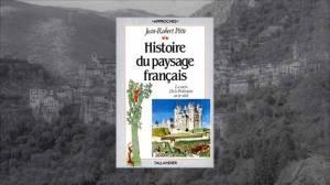 Jean-Robert Pitte, Histoire du paysage français, Tallandier, 1983.