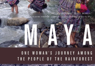 Maya Roads One Woman's Journey Among the People of the Rainforest by Mary Jo McConahay