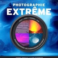 Livre : Photographie extrême de Gary Eastwood, Joseph Meehan