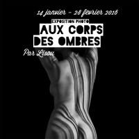 Exposition : Aux Corps des Ombres