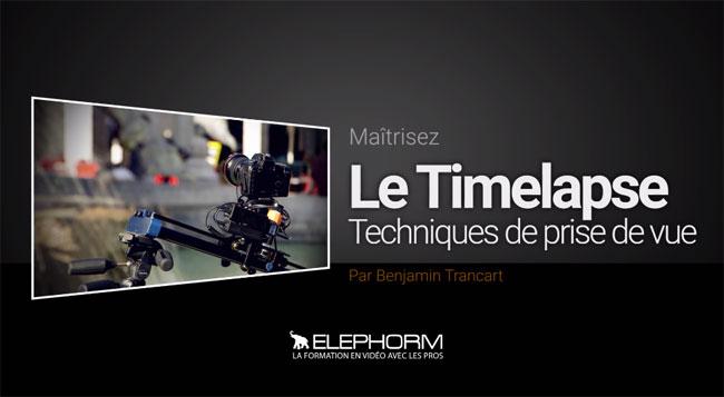 Elephorm - Maitrisez le Timelapse