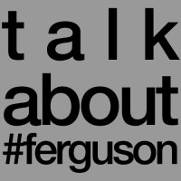 talk about ferguson
