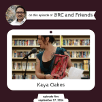 Kaya Oakes on BRC and Friends with Bruce Reyes-Chow