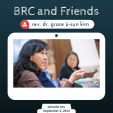 BRC and Friends with Rev. Dr. Grace Ji-Sun Kim