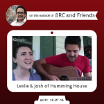 Leslie Rodriguez and Joshua Wolak on BRC and Friends with Bruce Reyes-Chow