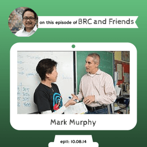 Mark Murphy on BRC and Friends with Bruce Reyes-Chow