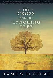 Cross and the Lynching Tree by James Cone