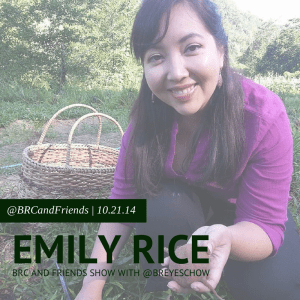 Emily Rice on #BRCandFriends with Bruce Reyes-Chow