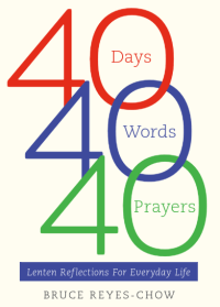 Cover: 40 Days, 40 Prayers, 40 Words by Bruce Reyes-Chow