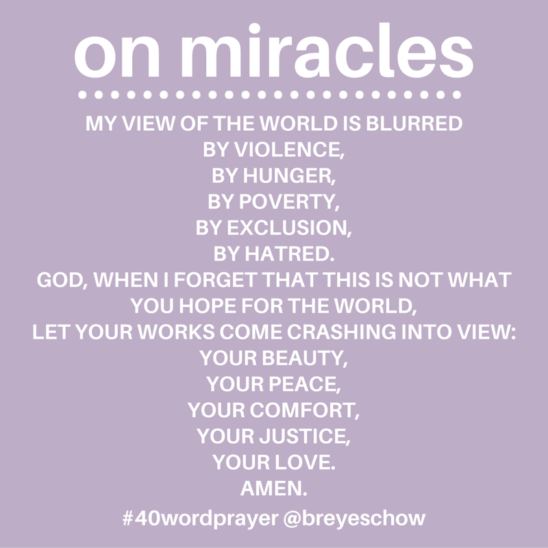 #40WordPrayer on Miracles — Bruce Reyes-Chow