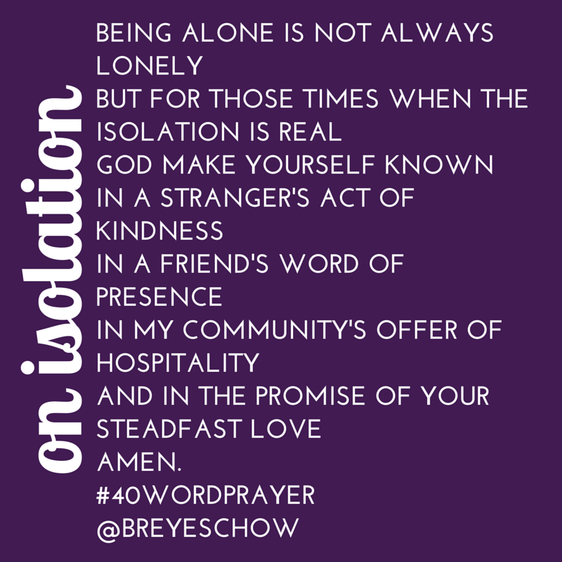 #40WordPrayer on Isolation — Bruce Reyes-Chow