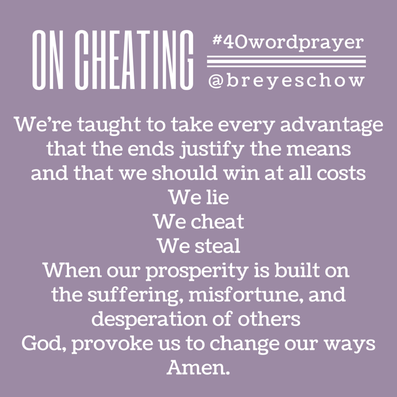 #40WordPrayer on Cheating — Bruce Reyes-Chow