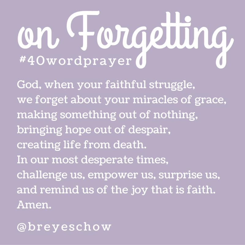 #40WordPrayer on Forgetting — Bruce Reyes-Chow