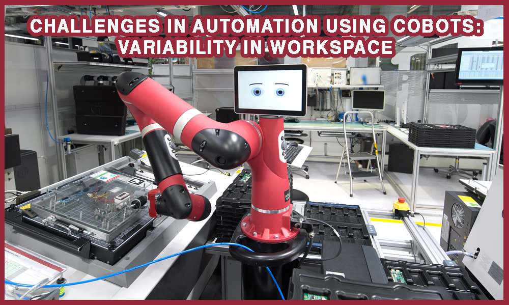 CHALLENGES IN AUTOMATION USING COBOTS: VARIABILITY IN WORKSPACE