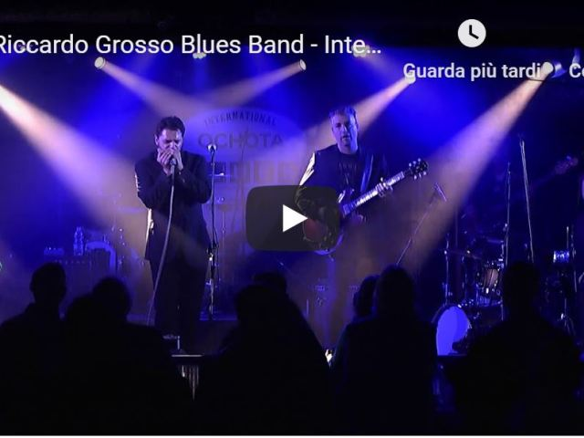Watch Premiere of Riccardo Grosso Blues Band Concert
