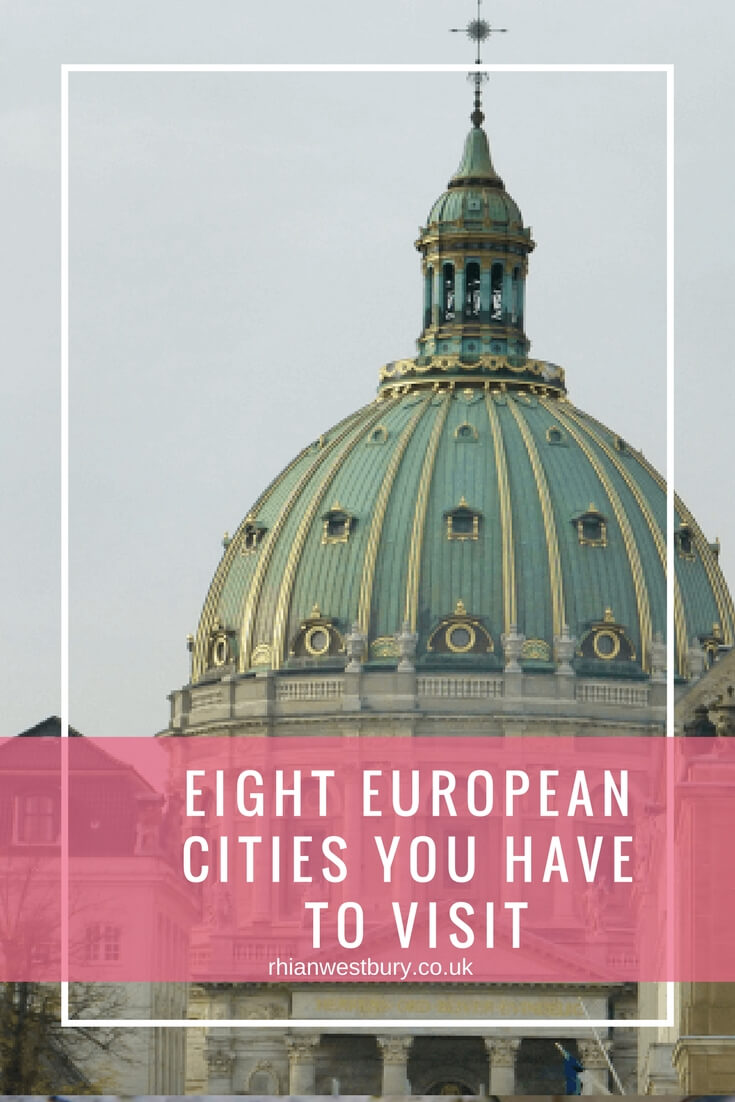 Eight European Cities You Have To Visit