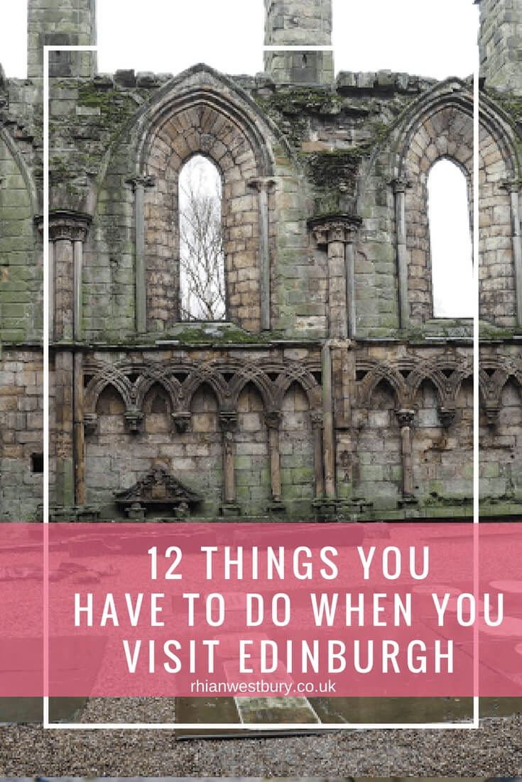 12 Things You Have To Do When You Visit Edinburgh