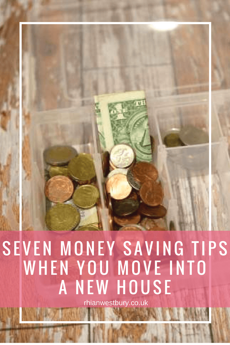 Here are Seven Money Saving Tips When You Move Into A New House