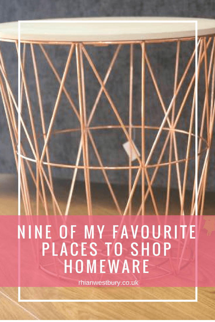 Want to shop homeware? Here are Nine Of My Favourite Places!