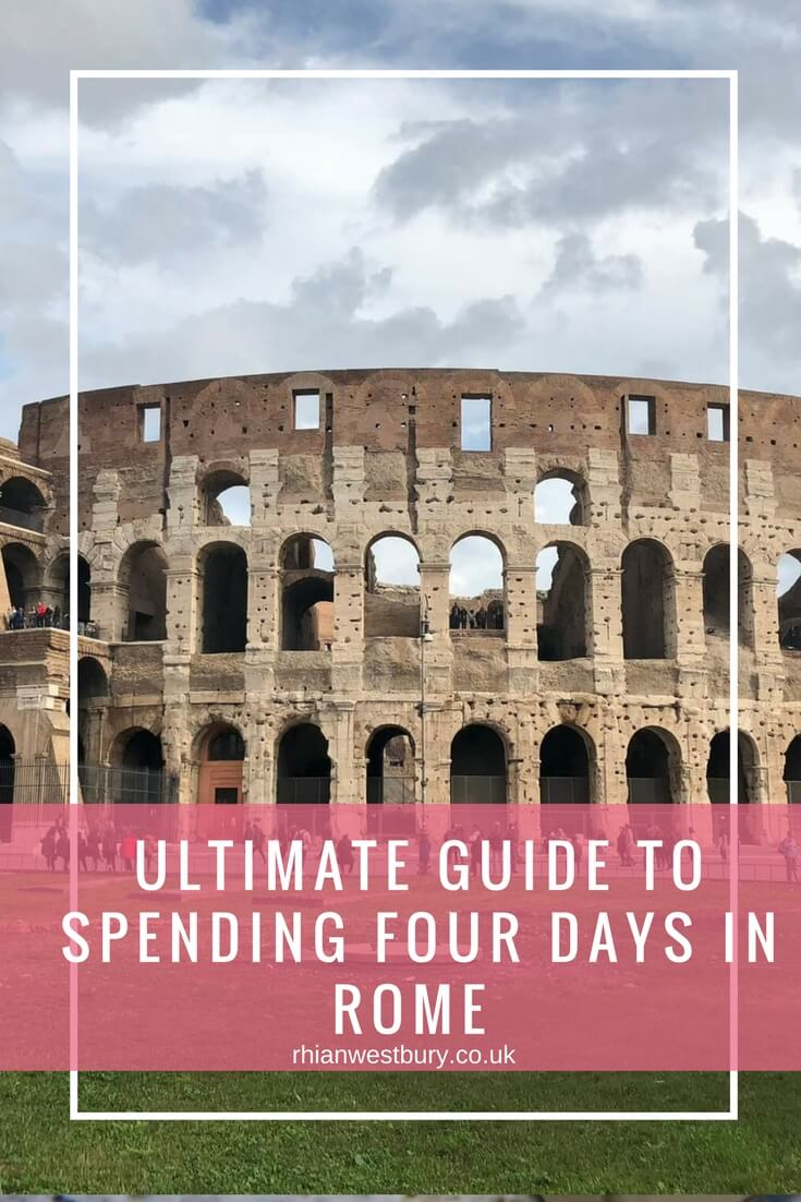 Ultimate Guide To Spending Four Days In Rome