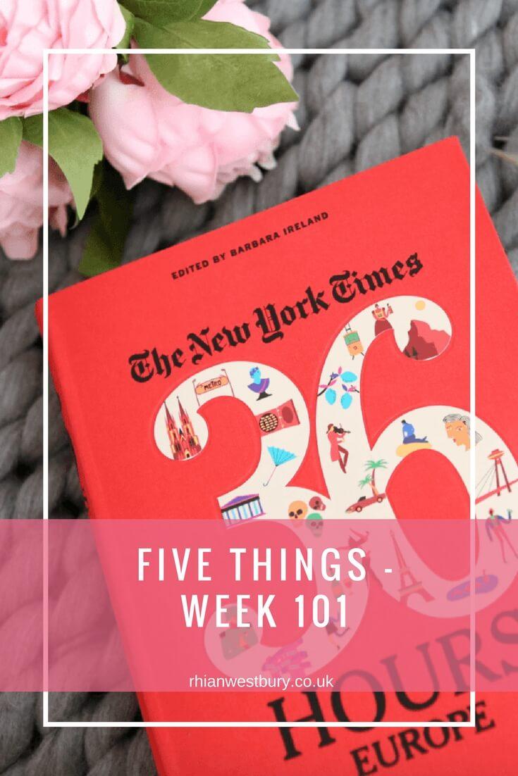 Five Things - Week 101
