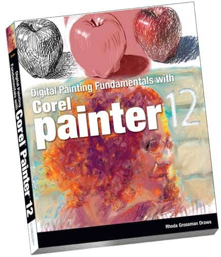 Digital Painting Fundamentals with Corel Painter 12, by Rhoda Grossman