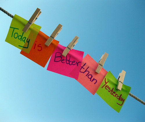 today is better than yesterday