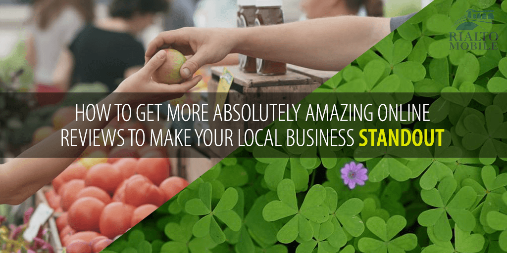Get more amazing online reviews for your small business