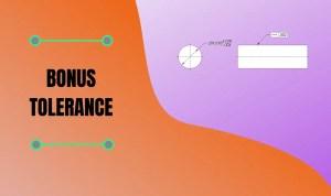 bonus tolerance