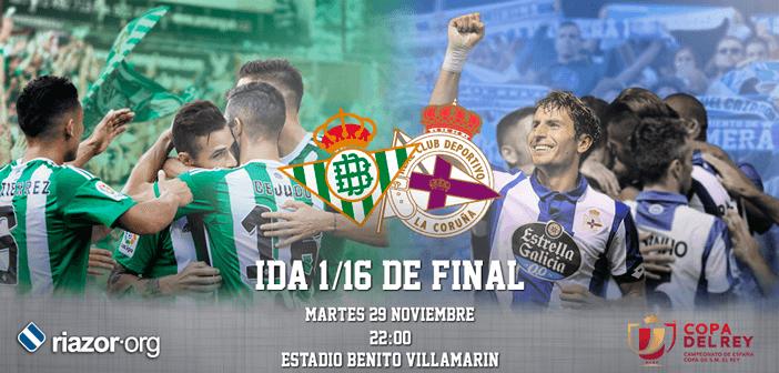 Copa del Rey 16-17 1/16 de final Real Betis Deportivo de La Coruña