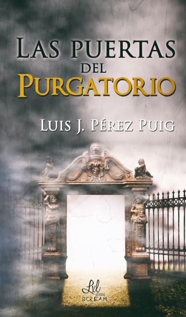 """Luís J. Pérez Puig, presentará su nuevo libro titulado """"LAS PUERTAS DEL PURGATORIO"""""""
